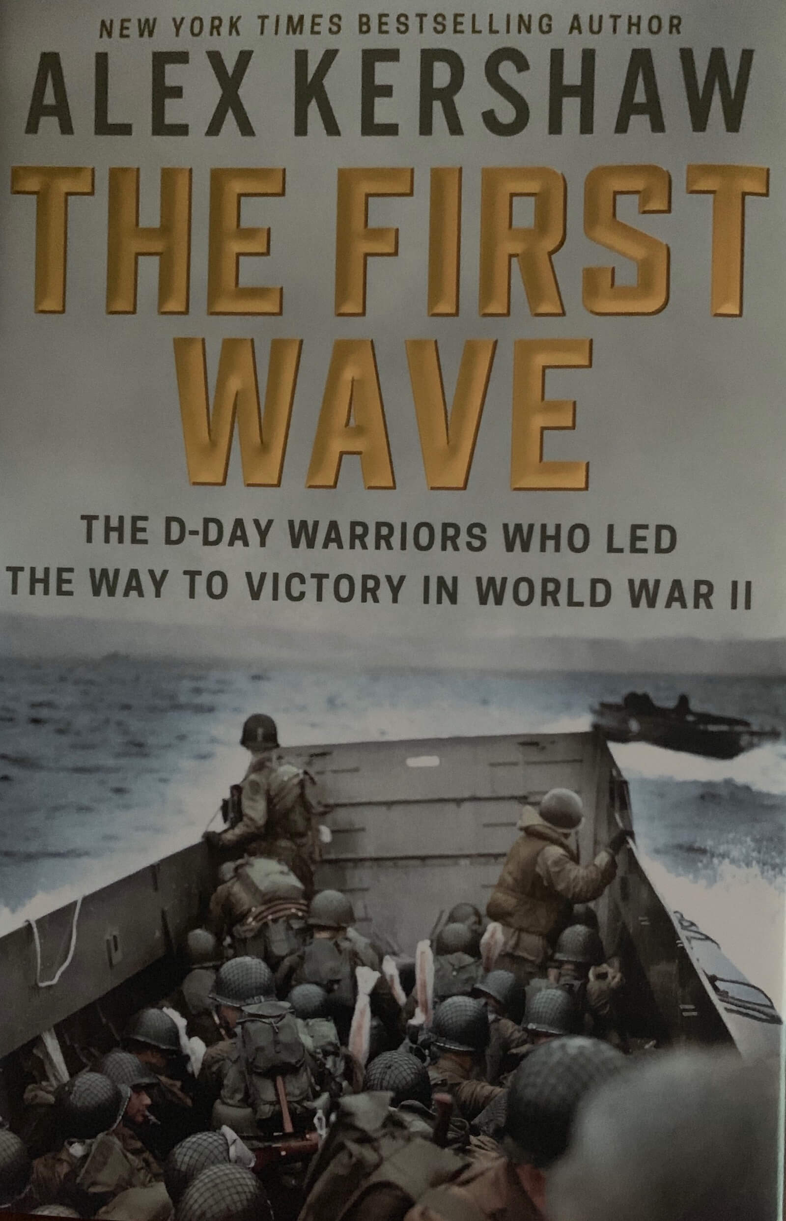 Alex Kershaw, The First Wave, The D-Day Warriors